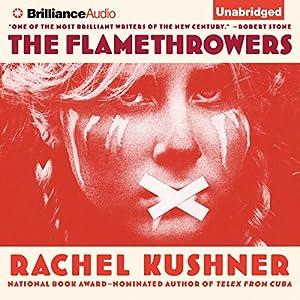 The Flamethrowers: A Novel | [Rachel Kushner]
