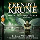 Frendyl Krune and the Snake Across the Sea Hörbuch von Kira A. McFadden Gesprochen von: Christopher Franceschi