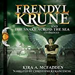 Frendyl Krune and the Snake Across the Sea | Kira A. McFadden
