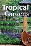 Tropical Gardens: Hidden Exotic Parad...