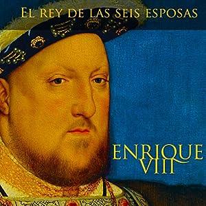 Enrique VIII [Spanish Edition] Audiobook