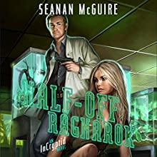 Half-Off Ragnarok: An Incryptid Novel, Book 3 (       UNABRIDGED) by Seanan McGuire Narrated by Amy Finegan