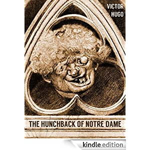 THE HUNCHBACK OF NOTRE-DAME (illustrated, complete, and unabridged) (plus Mary Shelley's Frankenstein)