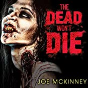 The Dead Won't Die: Dead Lands Series #2 | Joe McKinney