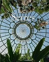 Les Serres : Le génie architectural au service des plantes