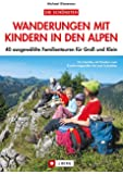 Wanderf�hrer Touren mit Kindern in den Alpen
