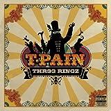 Thr33 Ringz ~ T-Pain