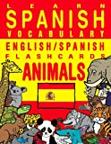 Learn Spanish Vocabulary - English/Spanish Flashcards - Animals (FLASHCARD EBOOKS)
