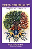 Green Spirituality: Magic in the Midst of Life Rosa Romani