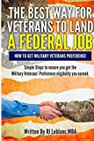 img - for Veterans' Preference: The Best Way for Veterans to Land a Federal Job: How to get Military Veterans Preference... A Step by Step Guide book / textbook / text book