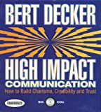 High Impact Communications: How to Build Charisma, Credibility, and Trust (Your Coach in a Box)