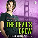 The Devil's Brew: Sinners Series, Book 2.5 (       UNABRIDGED) by Rhys Ford Narrated by Tristan James