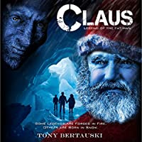 Claus: Legend of the Fat Man (       UNABRIDGED) by Tony Bertauski Narrated by James Robert Killavey