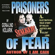 Prisoners of Fear Audiobook by Gera-Lind Kolarik Narrated by Joseph B. Kearns
