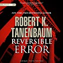 Reversible Error: Butch Karp and Marlene Ciampi Series, Book 4 Audiobook by Robert K. Tanenbaum Narrated by Traber Burns