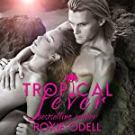 Tropical Fever, Part 1 | Roxie Odell