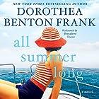 All Summer Long: A Novel Audiobook by Dorothea Benton Frank Narrated by Bernadette Dunne