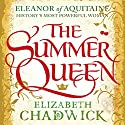 The Summer Queen (       UNABRIDGED) by Elizabeth Chadwick Narrated by Katie Scarfe