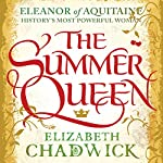 The Summer Queen: Eleanor of Aquitaine Trilogy, Book 1 | Elizabeth Chadwick