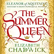 The Summer Queen: Eleanor of Aquitaine Trilogy, Book 1 | [Elizabeth Chadwick]