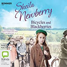 Bicycles and Blackberries Audiobook by Sheila Newberry Narrated by Katy Sobey