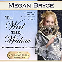 To Wed the Widow: The Reluctant Bride Collection Book 3 Audiobook by Megan Bryce Narrated by Maureen Cavanaugh