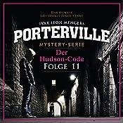 Der Hudson-Code (Porterville 11) | Raimon Weber, Ivar Leon Menger