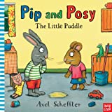 Axel Scheffler Pip and Posy and the Little Puddle