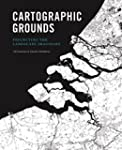 Cartographic Grounds: Projecting the...
