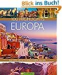 100 Highlights Europa. Alle Ziele, di...