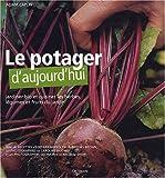 echange, troc Adam Caplin, Celia Brooks Brown, Caroline Hughes - Le potager d'aujourd'hui : Jardiner bio et cuisiner les herbes, légumes et fruits du jardin
