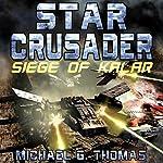 Star Crusader: Siege of Kalar | Michael G. Thomas