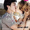 Unmaking Hunter Kennedy (       UNABRIDGED) by Anne Eliot Narrated by Wen Ross, Kai Kennicott