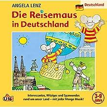 Die Reisemaus in Deutschland Hörspiel von Angela Lenz Gesprochen von: Angela Lenz