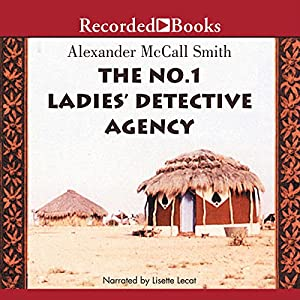 The No. 1 Ladies' Detective Agency Audiobook by Alexander McCall Smith Narrated by Lisette Lecat