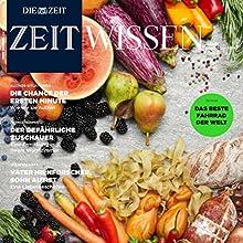 ZeitWissen August / September 2014 Audiomagazin von  DIE ZEIT Gesprochen von: Nina Schürmann