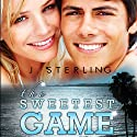 The Sweetest Game (       UNABRIDGED) by J. Sterling Narrated by Dara Rosenberg
