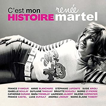 C'est mon histoire : Renée Martel