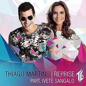 Amazon.com: Reprise (feat. Ivete Sangalo): Thiago Martins