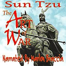 The Art of War (       UNABRIDGED) by Sun Tzu Narrated by Marlon Braccia