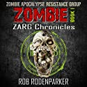 The ZARG Chronicles: Book One: Zombie Short Stories (       UNABRIDGED) by Rob RodenParker Narrated by Shandon Loring