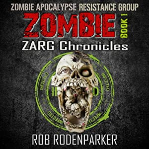 The ZARG Chronicles: Book One: Zombie Short Stories | [Rob RodenParker]