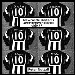 Newcastle United's Worst Ever Players Audiobook