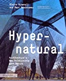 Hypernatural: Architectures New Relationship with Nature (Architecture Briefs)