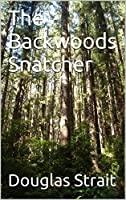 The Backwoods Snatcher