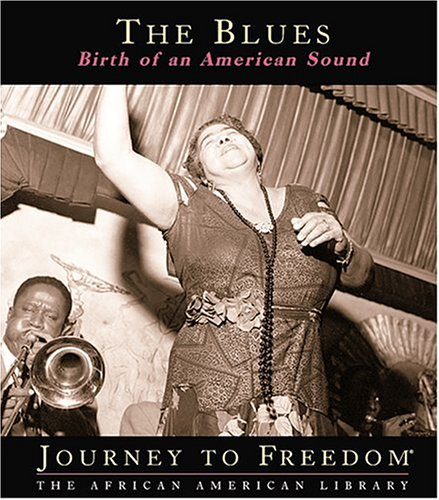 The Blues: Birth of an American Sound (Journey to Freedom)