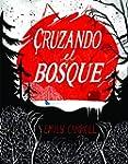 Cruzando El Bosque (Comic Y Novela Gr...