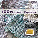 img - for 100 Pin Loom Squares: 100 exciting yarn and color combinations to try, and 15 stylish projects to make using the Zoom Loom and other small looms book / textbook / text book