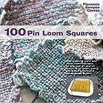 100 Pin Loom Squares: 100 exciting ya...