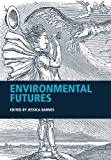 Environmental Futures (Journal of the Royal Anthropological Institute Special Issue Book Series)